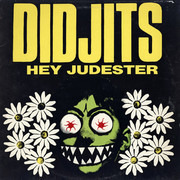 LP - Didjits - Hey Judester