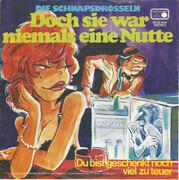 7inch Vinyl Single - Die Schnapsdrosseln - Doch Sie War Niemals Eine Nutte