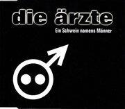 CD Single - Die Ärzte - Ein Schwein namens Männer