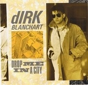 7'' - Dirk Blanchart - Drop Me In A City