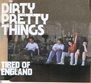 CD Single - Dirty Pretty Things - Tired Of England