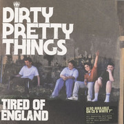 7inch Vinyl Single - Dirty Pretty Things - Tired Of England - 1/2, Gatefold Sleeve