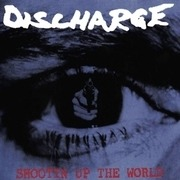 LP - Discharge - Shootin Up The World