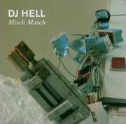 Double CD - DJ Hell - Misch Masch