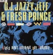 12'' - DJ Jazzy Jeff & The Fresh Prince - Girls Ain't Nothing But Trouble