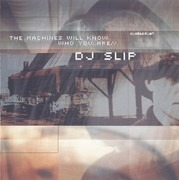 CD - DJ Slip - The Machines Will Know Who You Are