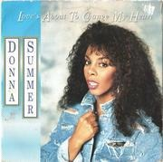 7inch Vinyl Single - Donna Summer - Love's About To Change My Heart