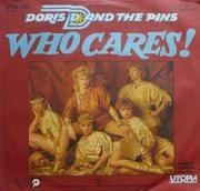7'' - Doris D And The Pins - Who Cares!