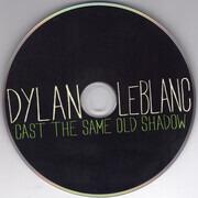 CD - Dylan Leblanc - Cast The Same Old Show - Digipak / Still Sealed