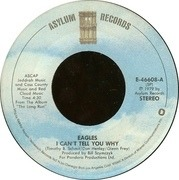 7'' - Eagles - I Can't Tell You Why
