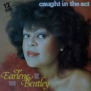 12'' - Earlene Bentley - Caught In The Act