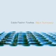 CD - Eddie Flashin' Fowlkes - Black Technosoul