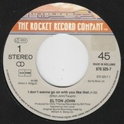 7'' - Elton John - I Don't Wanna Go On With You Like That
