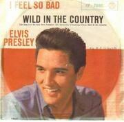 7'' - Elvis Presley - I feel So Bad, Wild In The Country - german Original