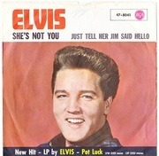 7'' - Elvis Presley - She's Not You / Just Tell Her Jim Said Hello - german original