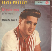 7inch Vinyl Single - Elvis Presley With The Jordanaires - O Sole Mio (It's Now Or Never) / Make Me Know It - S6 Label