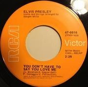 7'' - Elvis Presley - You Don't Have To Say You Love Me / Patch It Up