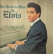 LP - Elvis Presley - His Hand In Mine - SILVER TOP US LONG PLAY