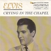 7'' - Elvis Presley With The Jordanaires - Crying In The Chapel
