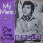7'' - Engelbert Humperdinck - My Marie / Our Song (La Paloma)