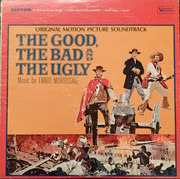 LP - Ennio Morricone - The Good, The Bad And The Ugly • Original Motion Picture Soundtrack
