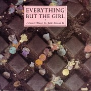 12'' - Everything But The Girl - I Don't Want To Talk About It
