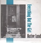 12'' - Everything But The Girl - Native Land