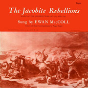 LP - Ewan MacColl - The Jacobite Rebellions (Songs Of The Jacobite Wars Of 1715 And 1745)