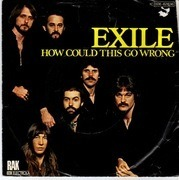 7'' - Exile - How Could This Go Wrong