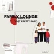 12inch Vinyl Single - Family Lounge - Kamakasi (Get pretty baby)