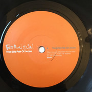 7inch Vinyl Single - Fatboy Slim - That Old Pair Of Jeans