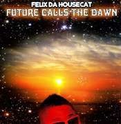 12inch Vinyl Single - Felix Da Housecat - Future Calls The Dawn