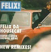 12inch Vinyl Single - Felix Da Housecat - Silver Screen Shower Scene (New Remixes!)