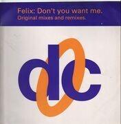 12inch Vinyl Single - Felix - Don't You Want Me (Original Mixes & Remixes)