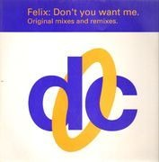 12inch Vinyl Single - Felix - Don't You Want Me (Original Mixes & Remixes)