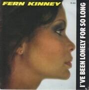 7inch Vinyl Single - Fern Kinney - I've Been Lonely For So Long
