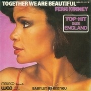 7inch Vinyl Single - Fern Kinney - Together We Are Beautiful / Baby Let Me Kiss You
