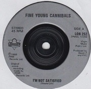 7inch Vinyl Single - Fine Young Cannibals - I'm Not Satisfied