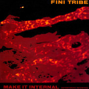 12inch Vinyl Single - Finitribe - Make It Internal (Detestimony Revisited)