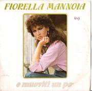 7inch Vinyl Single - Fiorella Mannoia - E Muoviti Un Po'