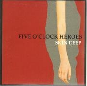 7inch Vinyl Single - Five O'Clock Heroes - Skin Deep