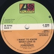 7inch Vinyl Single - Foreigner - I Want To Know What Love Is - Green/Orange Paper Labels