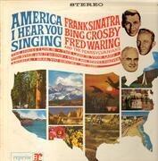 LP - Frank Sinatra , Bing Crosby , Fred Waring & The Pennsylvanians - America I Hear You Singing