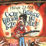 CD - Frank Zappa - Does Humor Belong In Music?