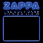 Double CD - Frank Zappa - The Best Band You Never Heard In Your Life