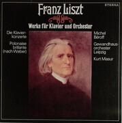 LP - Franz Liszt - Michel Béroff , Gewandhausorchester Leipzig , Kurt Masur - Werke Für Klavier Und Orchester