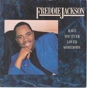 7inch Vinyl Single - Freddie Jackson - Have You Ever Loved Somebody