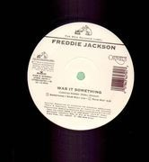 12inch Vinyl Single - Freddie Jackson - Was It Something
