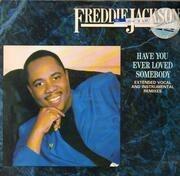 12inch Vinyl Single - Freddie Jackson - Have You Ever Loved Somebody