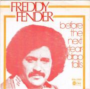 7inch Vinyl Single - Freddy Fender - Before The Next Teardrop Falls